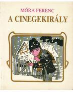 A cinegekirály - Móra Ferenc