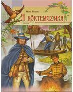 A körtemuzsika - Móra Ferenc