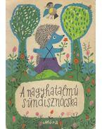 A nagyhatalmú sündisznócska - Móra Ferenc