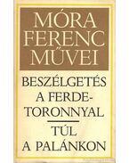 Beszélgetés a ferdetoronnyal - Túl a palánkon - Móra Ferenc
