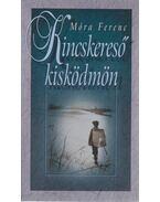 Kincskereső kisködmön - Móra Ferenc