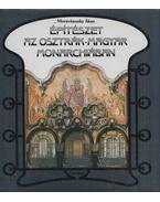 Építészet az Osztrák-Magyar Monarchiában - Moravánszky Ákos
