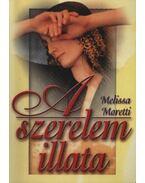 A szerelem illata - Moretti, Melissa