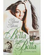 Bella, drága Bella - Moretti, Melissa