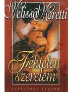 Féktelen szerelem - Moretti, Melissa