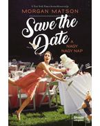 Save the Date - A nagy nagy nap - Morgan Matson