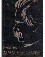 Apám regénye - Móricz Virág
