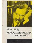 Móricz Zsigmond szerkesztő úr - Móricz Virág