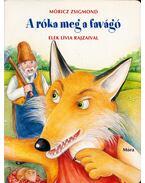 A róka meg a favágó - Móricz Zsigmond