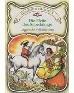 Die Pfeife des Silberkönigs - Móricz Zsigmond