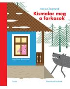 Kismalac meg a farkasok - Móricz Zsigmond