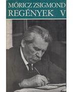 Regények V. - Móricz Zsigmond