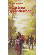 Zsuzsánna Klagenfurtban - Móricz Zsigmond