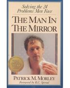The Man in the Mirror - MORLEY, PATRICK M.