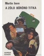 A zöld bőrönd titka - Morlin Imre