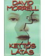 Kettős látás - Morrell, David