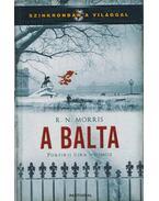 A balta - MORRIS, R.N.