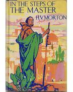 In The Steps of the Master - Morton H. V.