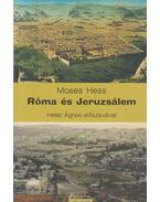 Róma és Jeruzsálem - Moses Hess