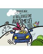 Az öreg kisasszony autósmeséi - Mosonyi Alíz