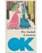 A kisváros - Mrs. Gaskell