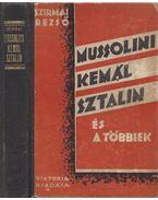 Mussolini, Kemál, Sztálin és a többiek (dedikált) - Szirmai Rezső