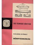 Műanyagmunkák - Kálmán György