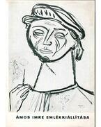 Ámos Imre festőművész (1907-1944) emlékkiállítása - Mucsi András