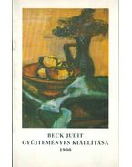 Beck Judit gyűjteményes kiállítása 1990 - Mucsi András, Kiss Joakim Margit (szerk.)