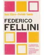 Federico Fellini - Muhi Klára, Perlaki Tamás