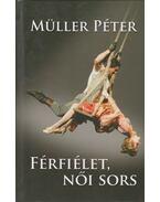 Férfiélet, női sors - Müller Péter