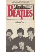 Mindhalálig Beatles - Munkácsi Miklós