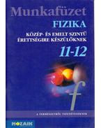 Munkafüzet fizika 11-12. - Dr. Halász Tibor, Jurisits József dr., Szűcs József dr.