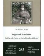 Fegyverek és múzsák - Murádin Jenő