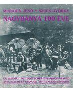 Nagybánya 100 éve - Murádin Jenő, Szücs György