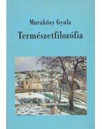Természetfilozófia - Muraközy Gyula