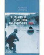 Die ungarische Revolution und Österreich - 1956 - Murber Ibolya, Fónagy Zoltán