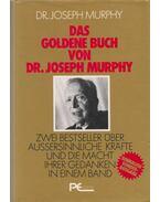 Das Goldene Buch von Dr. Joseph Murphy - Murphy,Joseph dr.