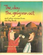 The day the grog ran out and other stories from the Big Book - Murray, Keith