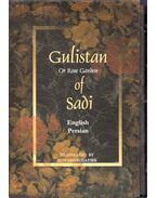 Gulistan or Rose Garden Of Sa'di - Muslih-uddin Sa'di Shirazi