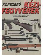 Korszerű kézifegyverek - Myatt, Frederick