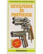 Revolverek és pisztolyok - Myatt, Frederick