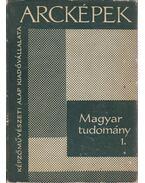 Magyar tudomány 1. - N. Ujvári Magda