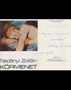 Körmenet (Nadányi Gertrúd által dedikált) - Nadányi Zoltán