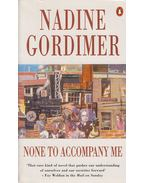 None To Accompany Me - Nadine Gordimer