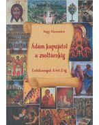Ádám kapujától a zsoltárokig - Nagy Alexandra