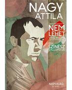 Nem lehet visszatérni - Nagy Attila