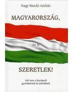 Magyarország, én is szeretlek!260 vers a hazámról gyerekeknek és szüleiknek - Nagy Bandó András