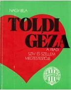 Toldi Géza - A Fradi szív és szellem megtestesítője - Nagy Béla