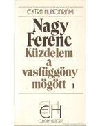 Küzdelem a vasfüggöny mögött I. - Nagy Ferenc